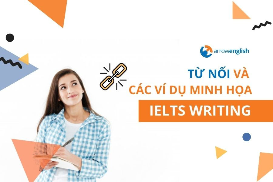 Tu noi IELTS va vi du IELTS Essays IELTS WRITING Arrowenglish luyen thi IELTS