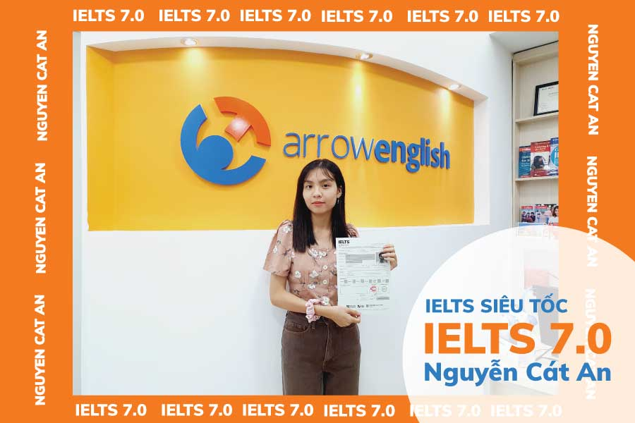 luyen thi IELTS IELTS 7.0 Arrowenglish Nguyen Cat An