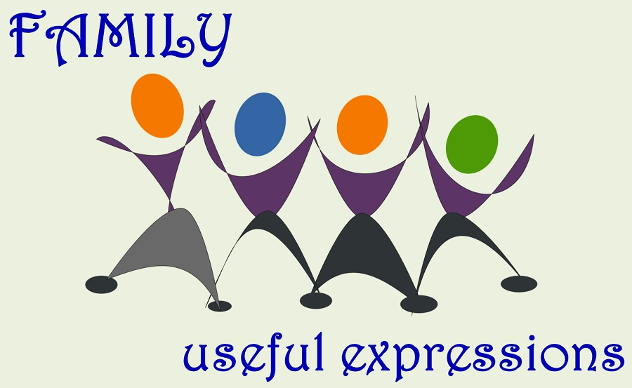 "Useful expressions for topic ""FAMILY"""